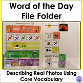 Word of the Day File Folder Describing Real Photos for Autism and Special Ed.