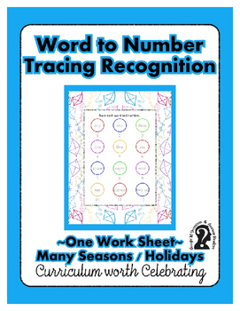 Word to Number Tracing ~ One Work Sheet ~ Many Seasons / Holidays