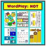 WordPlay: NOT (Sight Word activities)