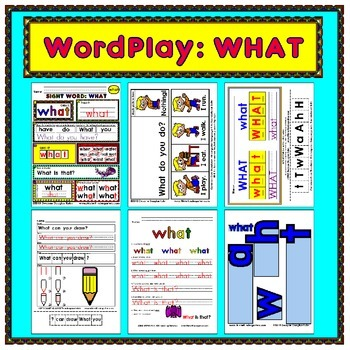 WordPlay: WHAT (Sight Word activities)