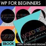 WordPress for Beginners - Guide for Teacherpreneurs