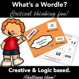 Wordles - Brain Teasers - Creative Writing - Critical Thin