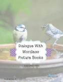 Dialogue with Wordless Picture Books