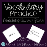 Wordly Wise Book 4 Lesson 2 Matching Review Game