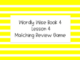 Wordly Wise Book 4 Lesson 4 Matching Review Game