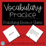 Wordly Wise Book 4 Lesson 5 Matching Review Game