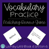 Wordly Wise Book 4 Lesson 6 Matching Review Game