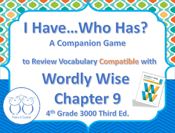 Compatible with Wordly Wise I Have Who Has? Vocab. Review Game 4th Grade Ch. 9