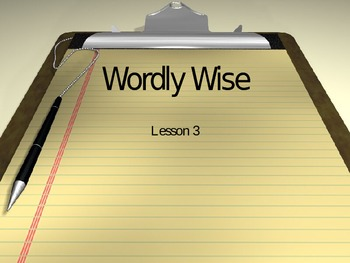Wordly Wise Vocabulary Lesson 3- Powerpoint