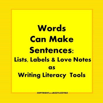 Words Can Make Sentences: Lists, Labels & Love Notes as Writing Literacy Tools
