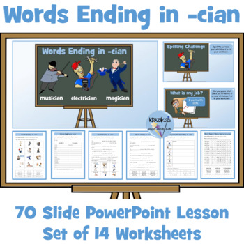 Words Ending in 'cian'- PowerPoint Lesson and 16 Worksheets