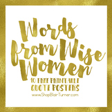 Words From Wise Women {FREE Printable Quote Posters}