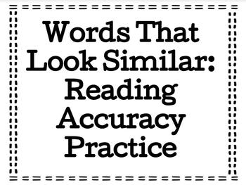 Words That Look Similar, Reading Accuracy Practice
