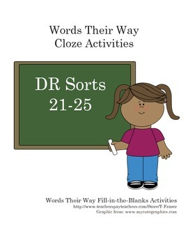 Words Their Way DR Sort Activities (Cloze/Fill in the Blank) DR 21-25