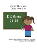 Words Their Way 2nd Ed. DR Sort Activities (Cloze/Fill in the Blank) DR 21-25
