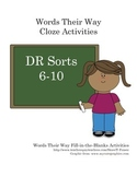 Words Their Way DR 2nd Ed. Sort Activities (Cloze/Fill in the Blank) DR 6-10