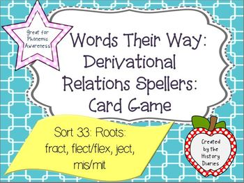 Words Their Way: Deriv Relations:Sort 33:Roots(fract, flect/flex, ject, mis/mit)