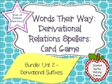 Words Their Way: Derivational Relations: Bundle: Unit 2 - Derivational Suffixes