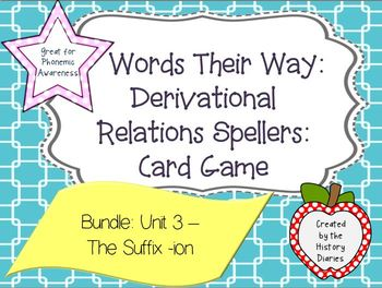 Words Their Way: Derivational Relations: Bundle: Unit 3 - The Suffix -ion