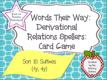 Words Their Way: Derivational Relations: Sort 10: Suffixes (-ty, -ity)