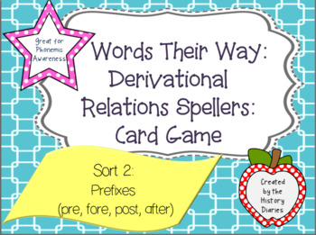 Words Their Way: Derivational Relations:Sort 2:Prefixes (pre, fore, post, after)