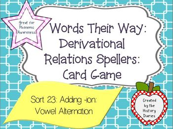 Words Their Way: Derivational Relations:Sort 23: Adding -ion: Vowel Alternation