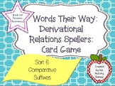 Words Their Way: Derivational Relations: Sort 6: Comparative Suffixes