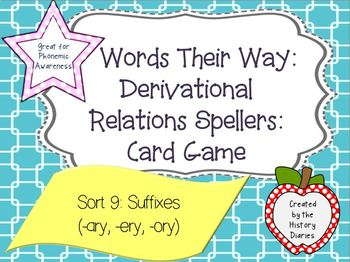 Words Their Way: Derivational Relations: Sort 9: Suffixes (-ary, -ery, -ory)