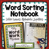 Words Their Way -- Letter Name Alphabetic Sorts -- Word Sorting Notebook