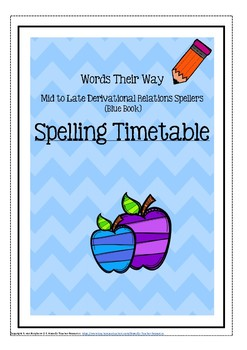 Words Their Way: Timetable Mid to Late Derivational Relation Spellers Blue Book