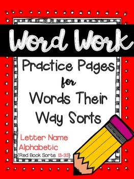 Word Work for Words Their Way {Letter Name Alphabetic:Red Book Sorts 13-33}