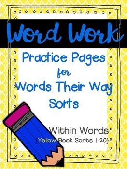 Word Work Pages for Words Their Way {Within Words: Yellow Book Sorts 1-20}