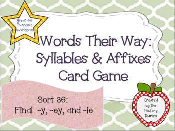 Words Their Way: Syllables & Affixes: Sort 36 Final -y, -ey, and -ie