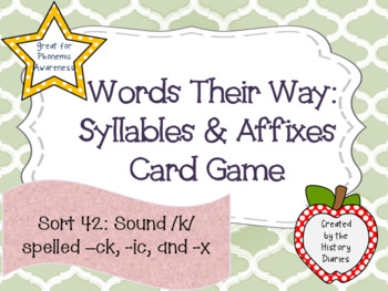 Words Their Way: Syllables & Affixes:Sort 42: Sound /k/ spelled –ck, -ic, and -x