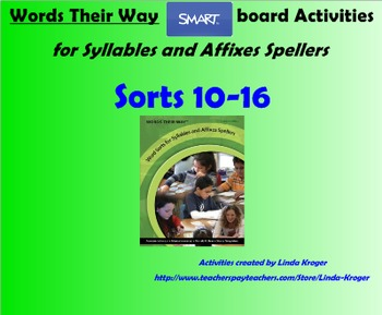 Words Their Way-Syllables and Affixes Sorts 10-16  SMART Board interactive games