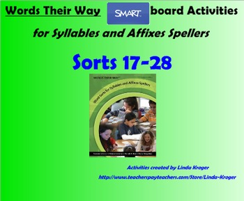 Words Their Way-Syllables and Affixes Sorts 17-28  SMART Board interactive games