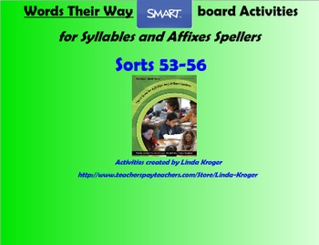 Words Their Way-Syllables and Affixes Sorts 53-56 SMART Board interactive games