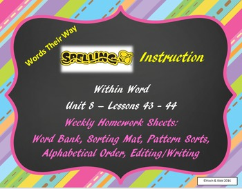 Words Their Way Weekly Homework Sheets - Within Word - Lessons - 43-44