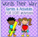 Words Their Way - Within Word Pattern - Sort 13 Games & Activities