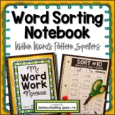 Words Their Way --- Within Word Pattern Sorts --- Word Sorting Notebook