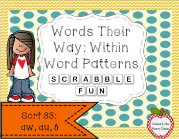 Words Their Way: Within Word Patterns Scrabble Fun: Sort 33