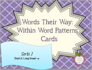 Words Their Way: Within Word Patterns: Sort 1: Short & Long Vowel –a