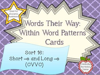 Words Their Way: Within Word Patterns: Sort 16: Short –e and Long –e