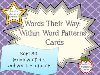 Words Their Way: Within Word Patterns: Sort 30: Review of AR, SCHWA+R, and OR