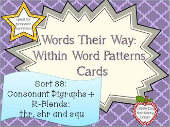 Words Their Way: Within Word Patterns: Sort 38: THR, SHR and SQU