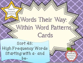 Words Their Way: Within Word Patterns: Sort 43: Words Starting with a- and be-