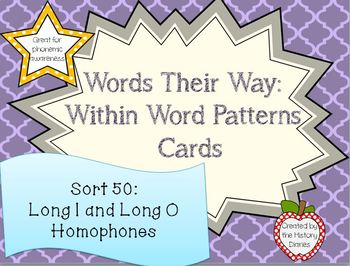 Words Their Way: Within Word Patterns: Sort 50: Long I and Long O Homophones