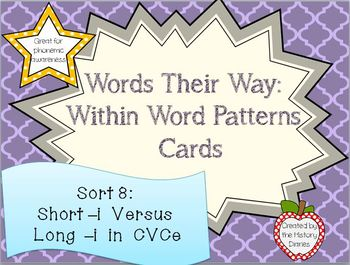 Words Their Way: Within Word Patterns: Sort 8: Short –i Versus Long –i in CVCe