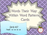 Words Their Way: Within Word Patterns: Sort 40: Final E -ce -ve -se -ze