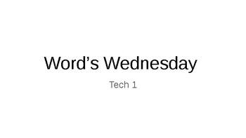 Words Wednesday Bellwork- Tech 1